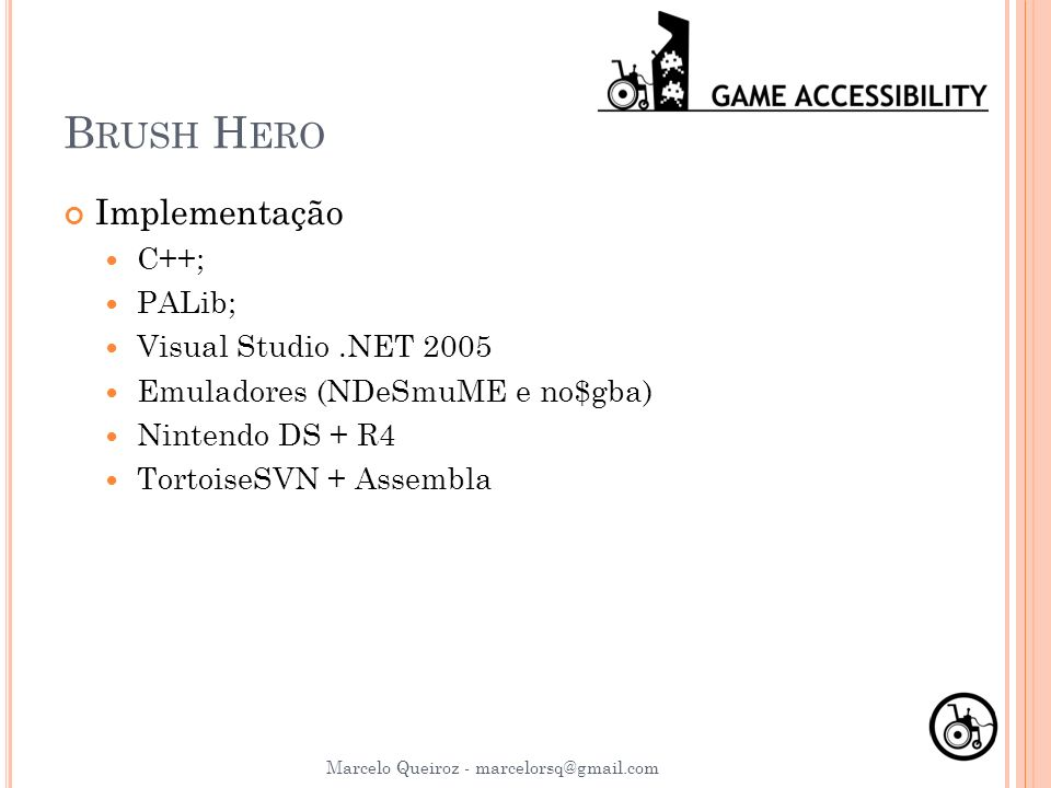 Brush Hero Implementação C++; PALib; Visual Studio .NET 2005