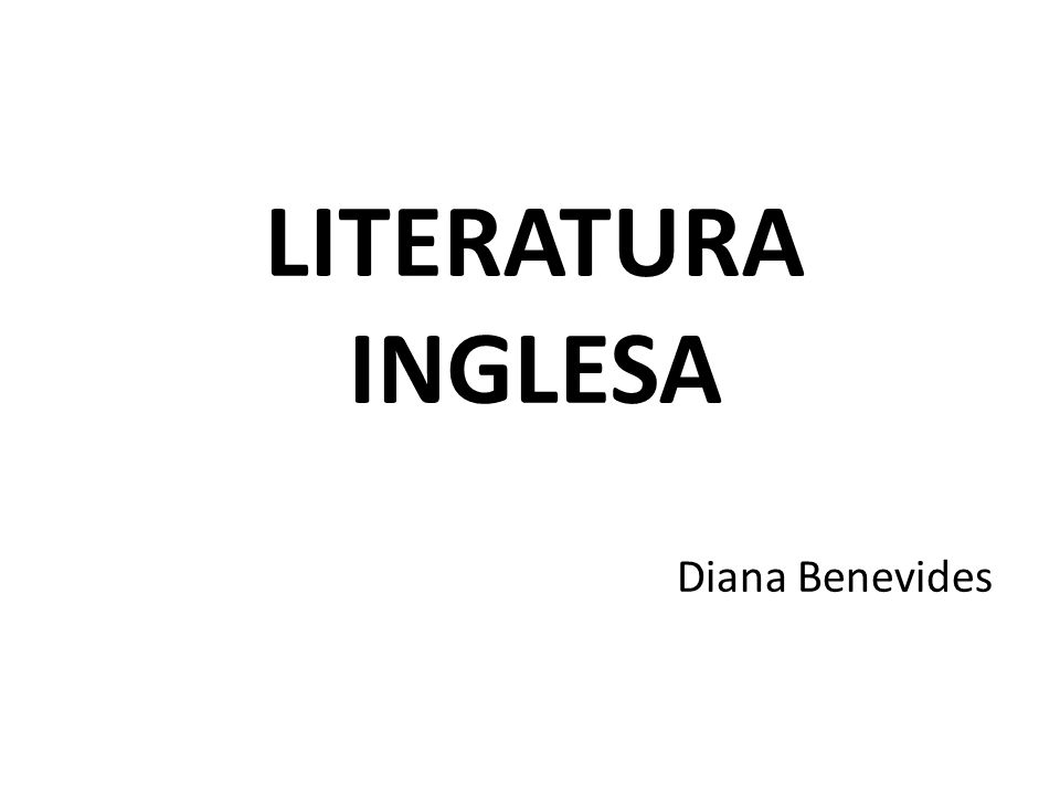 LITERATURA INGLESA Diana Benevides