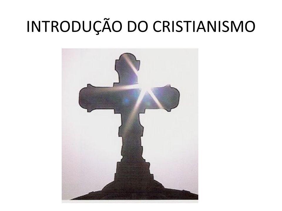 INTRODUÇÃO DO CRISTIANISMO
