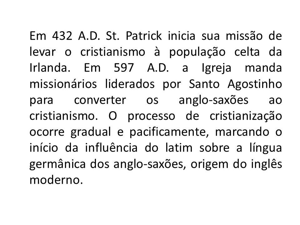 Em 432 A.D. St. Patrick inicia sua missão de levar o cristianismo à população celta da Irlanda.