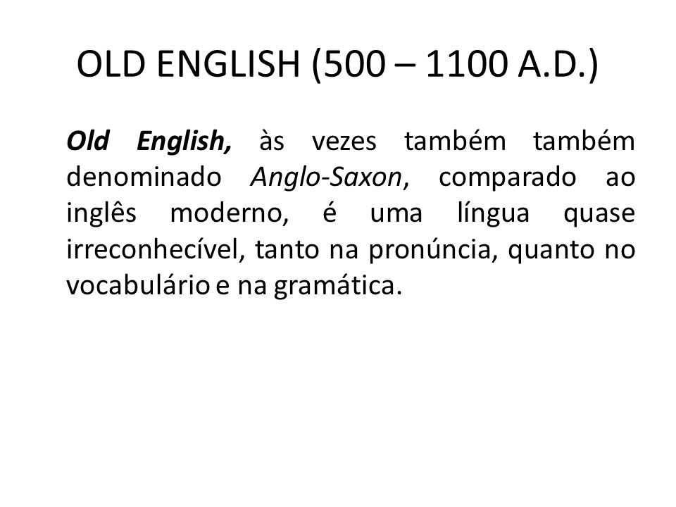 OLD ENGLISH (500 – 1100 A.D.)