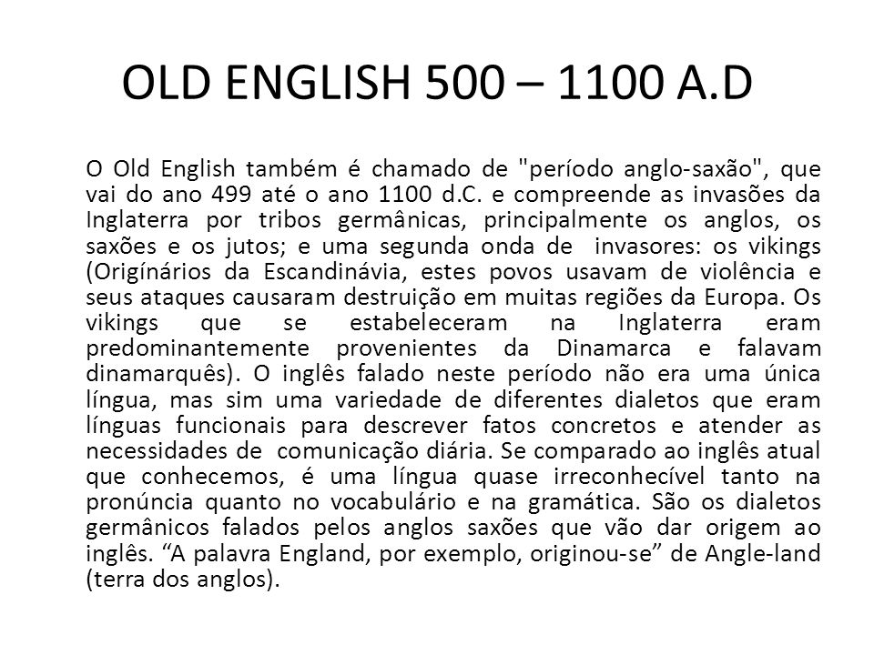 OLD ENGLISH 500 – 1100 A.D