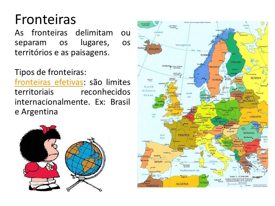 Fronteiras As fronteiras delimitam ou separam os lugares, os territórios e as paisagens. Tipos de fronteiras: