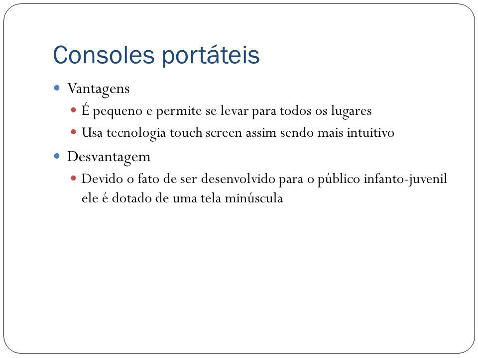 Consoles portáteis Vantagens Desvantagem