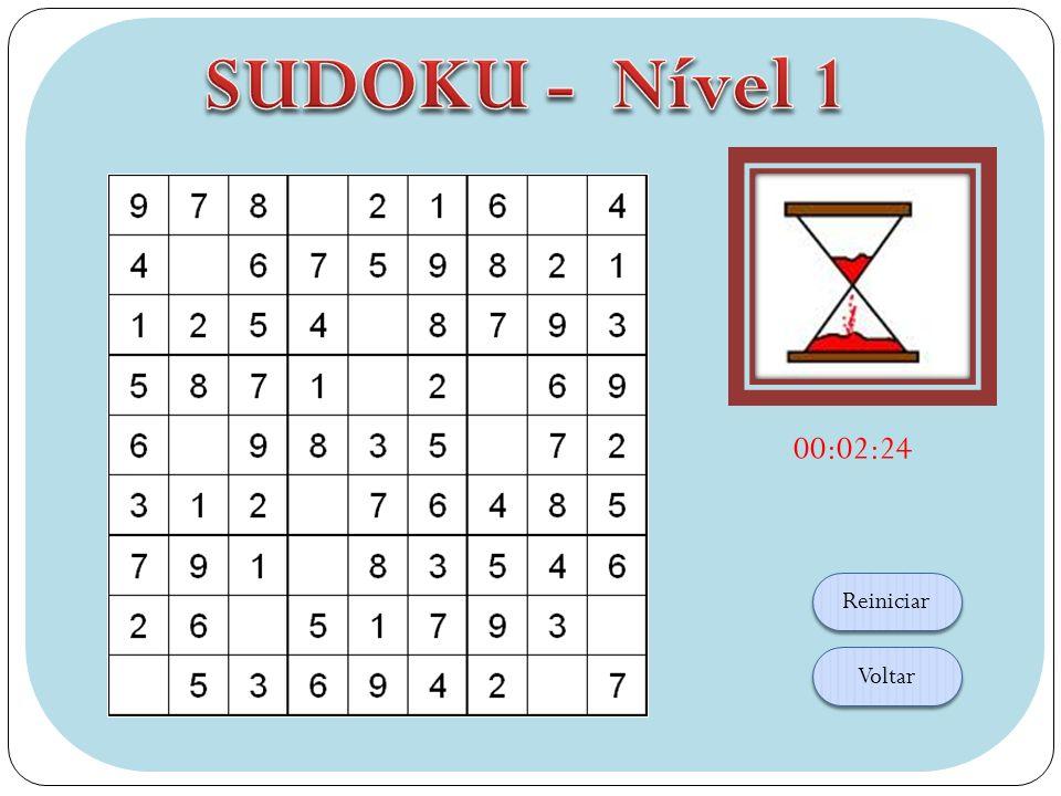 SUDOKU - Nível 1 00:02:24 Reiniciar Voltar