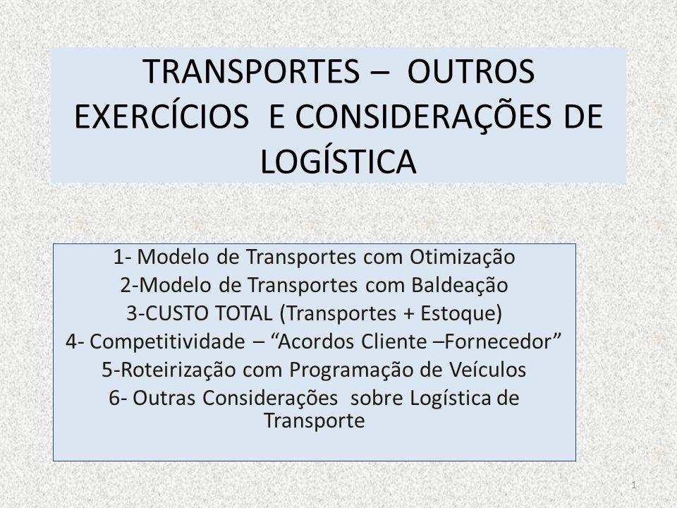 TRANSPORTES – OUTROS EXERCÍCIOS E CONSIDERAÇÕES DE LOGÍSTICA