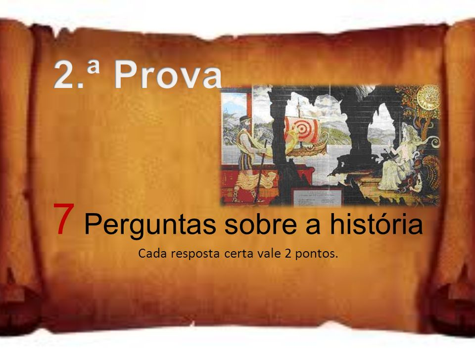 7 Perguntas sobre a história