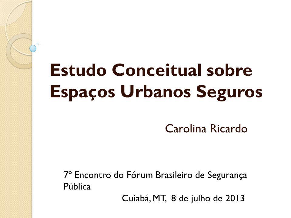 Estudo Conceitual sobre Espaços Urbanos Seguros Carolina Ricardo