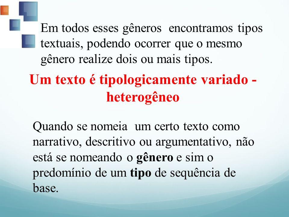 Um texto é tipologicamente variado - heterogêneo