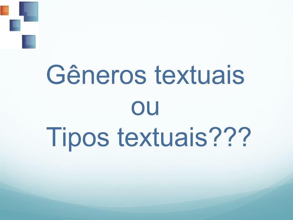 Gêneros textuais ou Tipos textuais