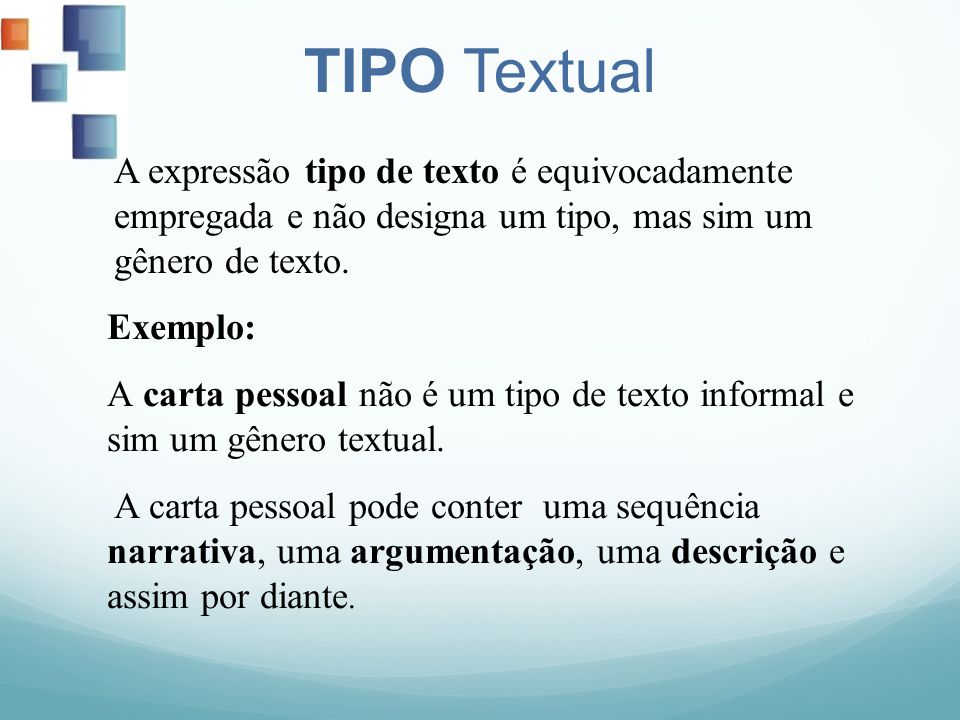 TIPO Textual A expressão tipo de texto é equivocadamente empregada e não designa um tipo, mas sim um gênero de texto.