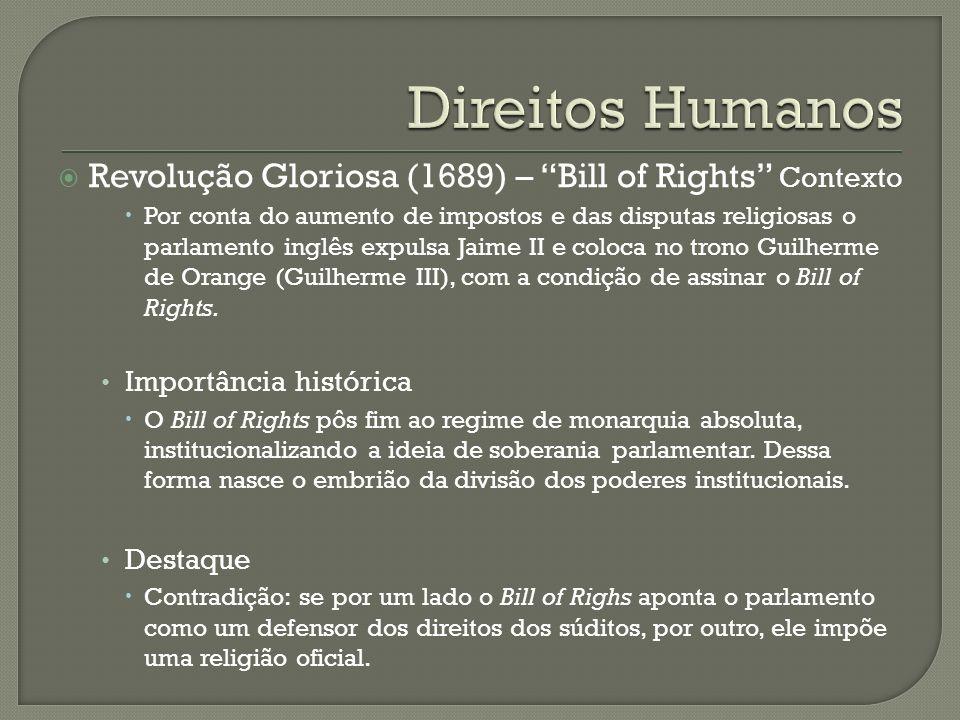 Direitos Humanos Revolução Gloriosa (1689) – Bill of Rights Contexto