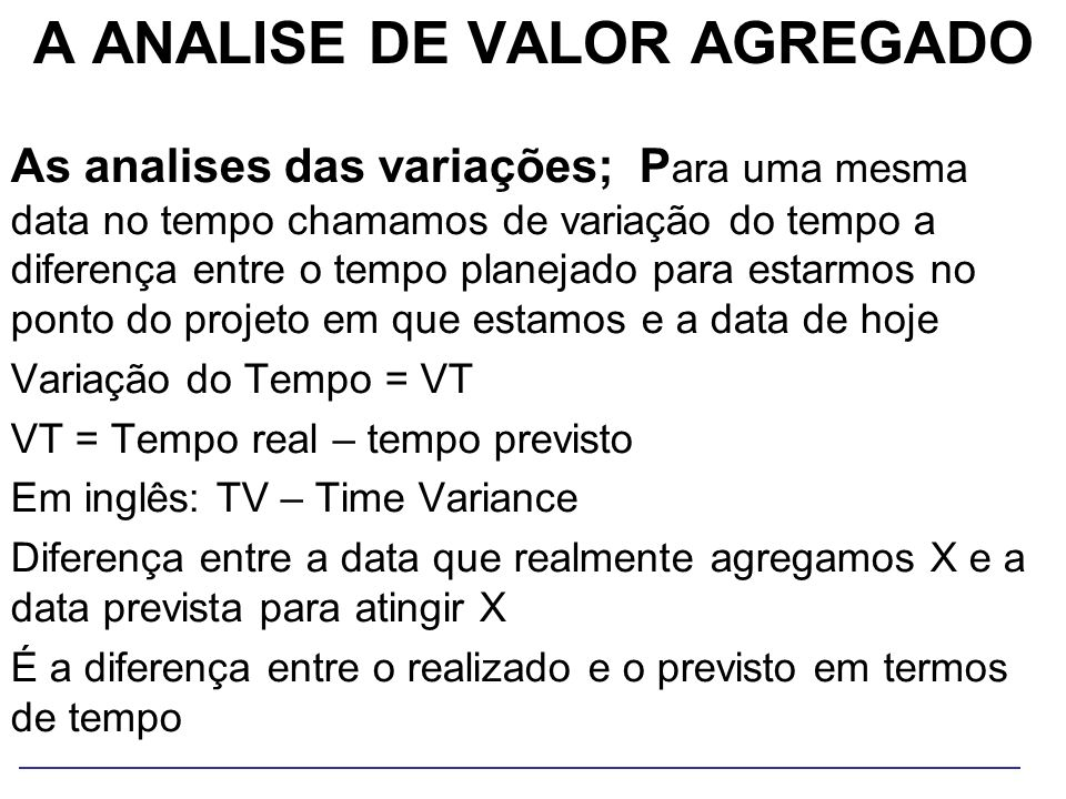 A ANALISE DE VALOR AGREGADO