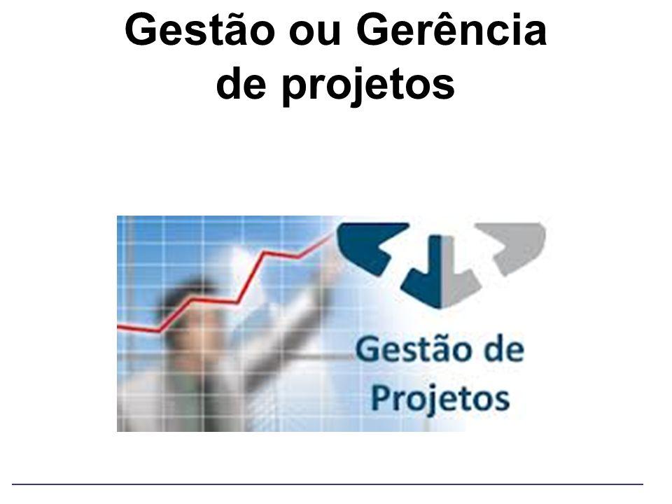 Gestão ou Gerência de projetos