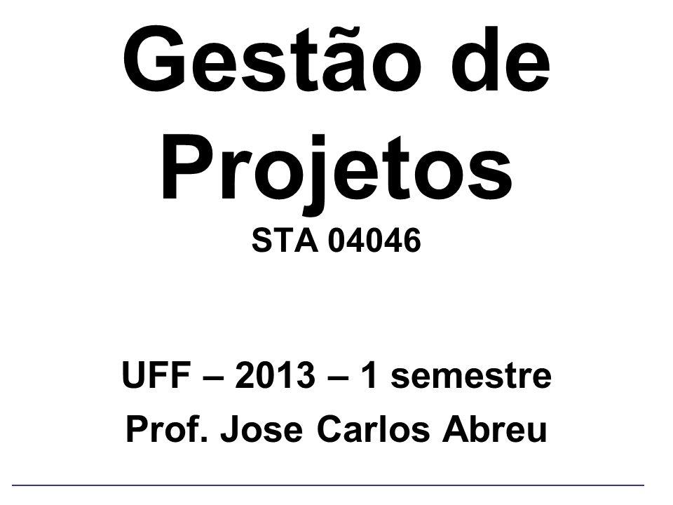 UFF – 2013 – 1 semestre Prof. Jose Carlos Abreu