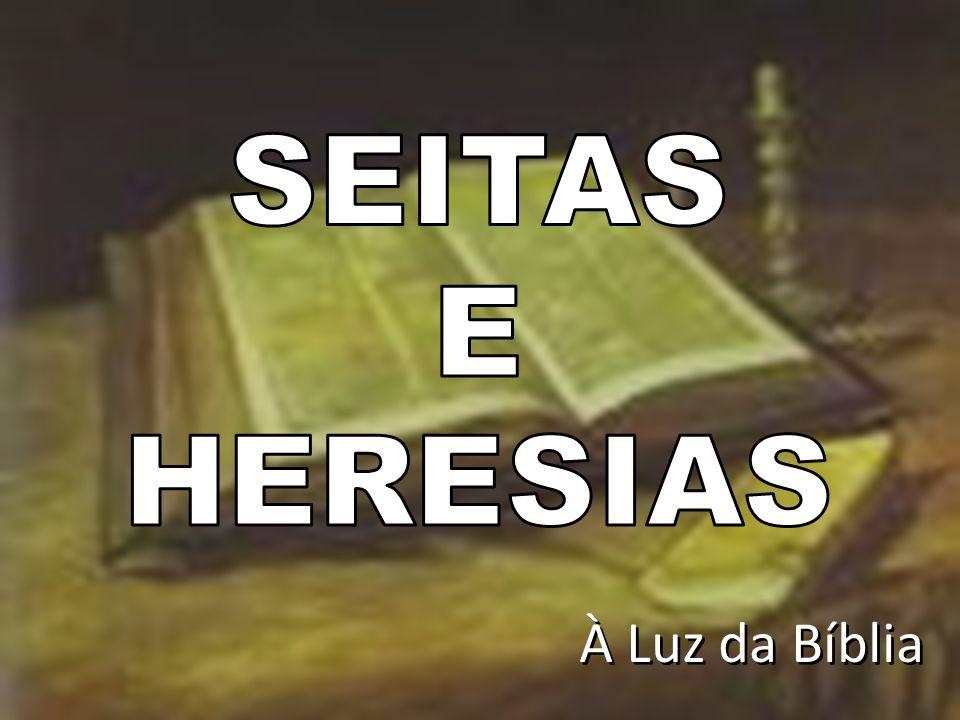 SEITAS E HERESIAS À Luz da Bíblia
