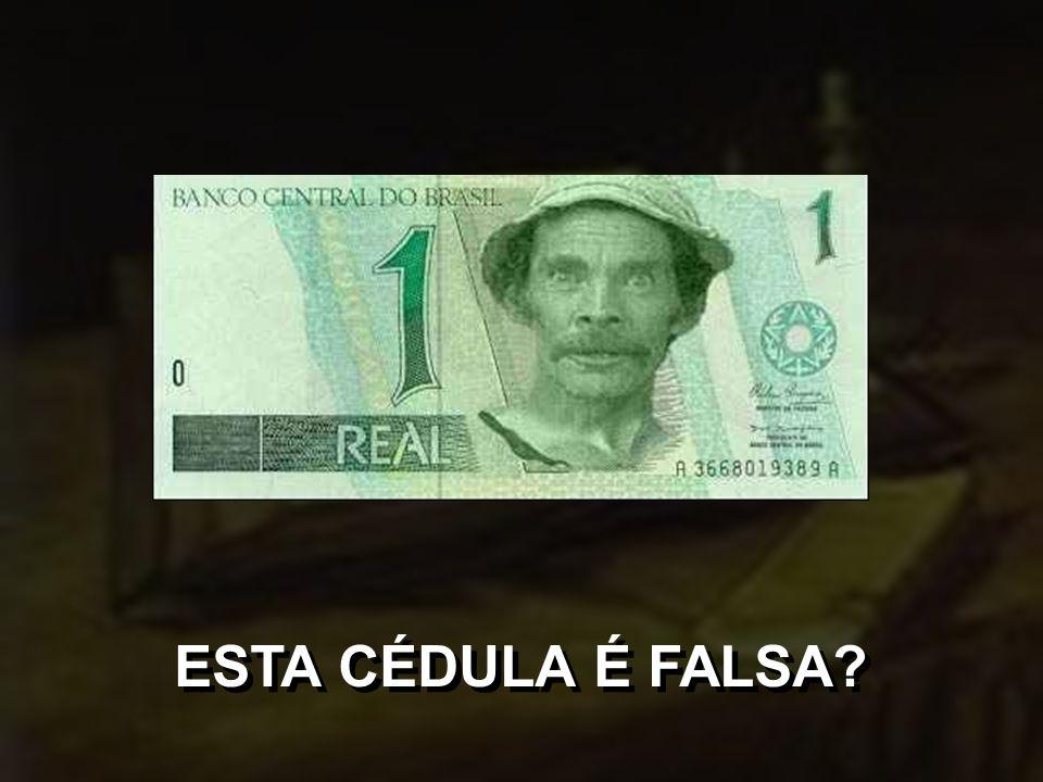 ESTA CÉDULA É FALSA
