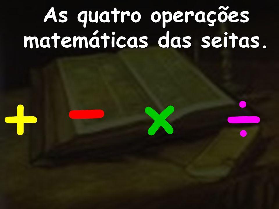 As quatro operações matemáticas das seitas.