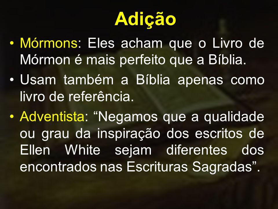 Mórmons: Eles acham que o Livro de Mórmon é mais perfeito que a Bíblia.