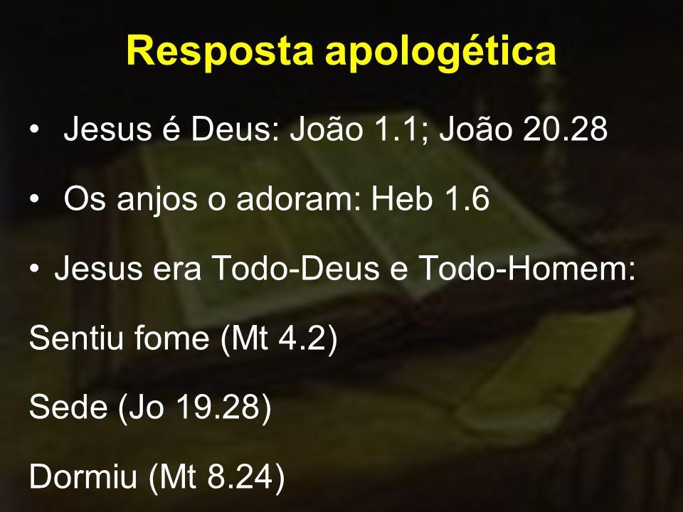 Resposta apologética Jesus é Deus: João 1.1; João 20.28