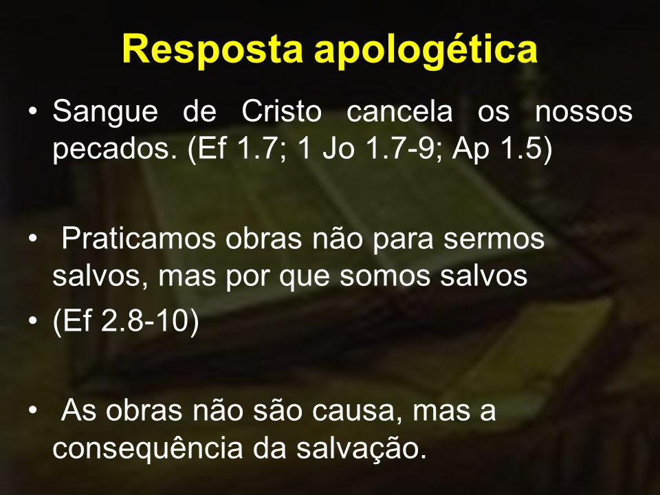 Resposta apologética Sangue de Cristo cancela os nossos pecados. (Ef 1.7; 1 Jo 1.7-9; Ap 1.5)