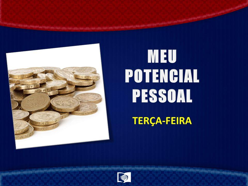 MEU POTENCIAL PESSOAL TERÇA-FEIRA