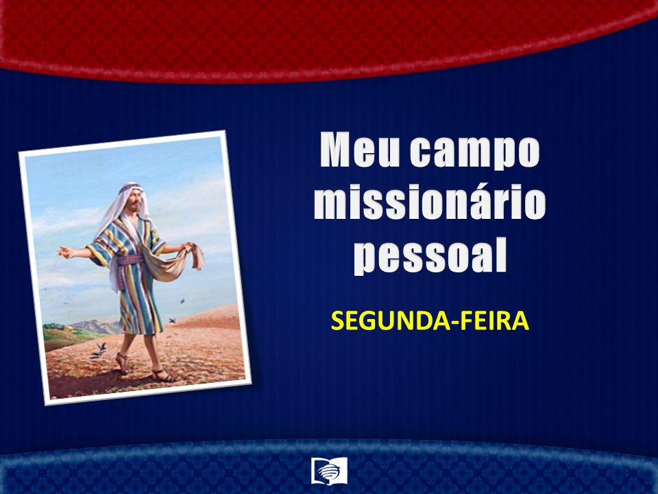 Meu campo missionário pessoal
