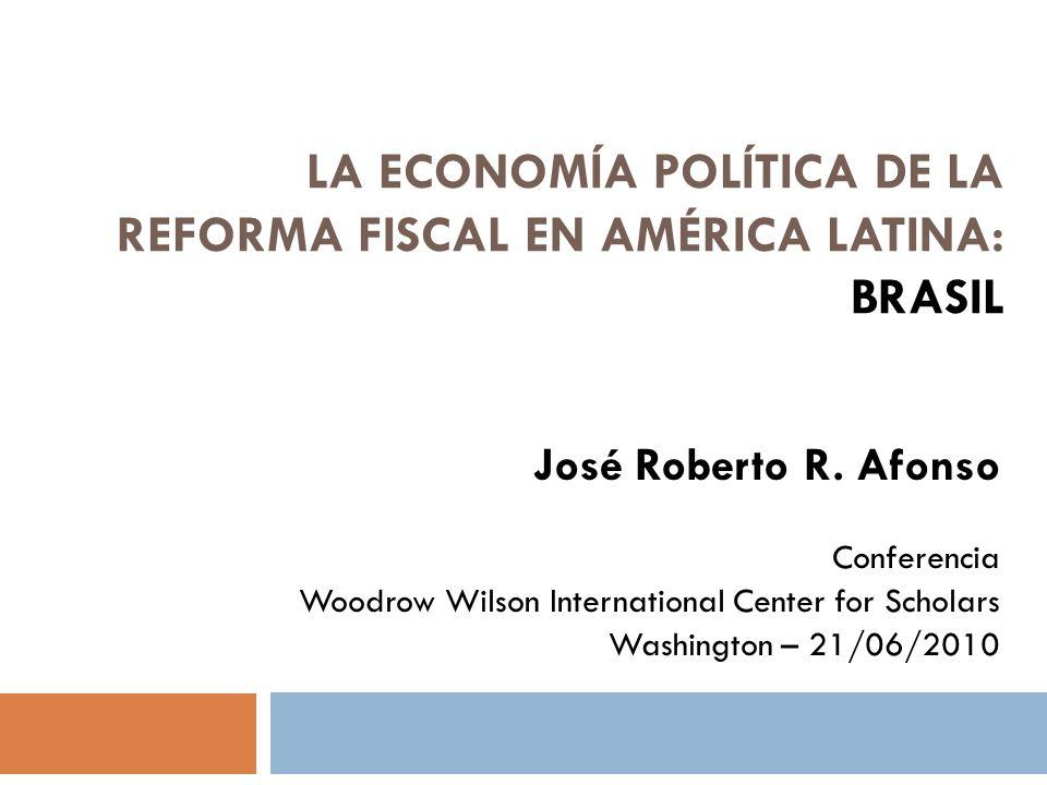 La economía política de la reforma fiscal en américa latina: Brasil