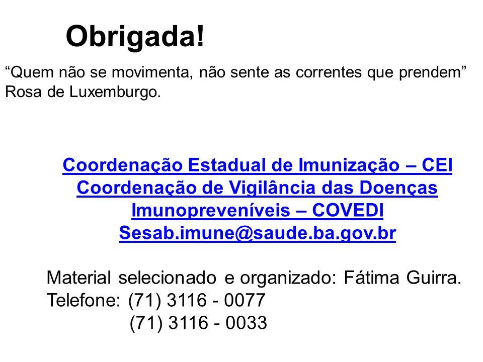 Obrigada! Coordenação Estadual de Imunização – CEI