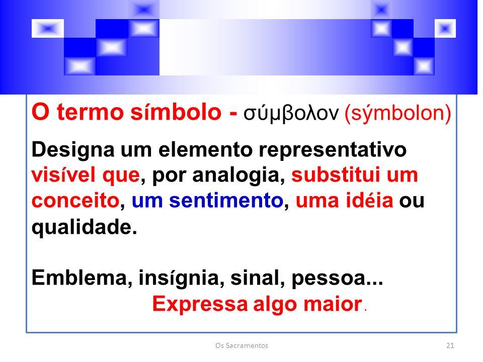 O termo símbolo - σύμβολον (sýmbolon)