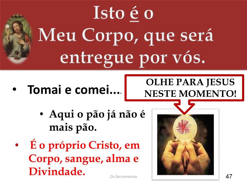 OLHE PARA JESUS NESTE MOMENTO!