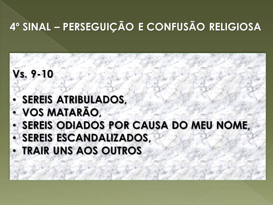 4º SINAL – PERSEGUIÇÃO E CONFUSÃO RELIGIOSA