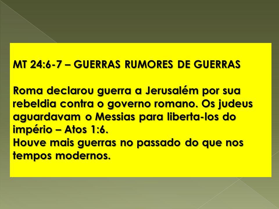 MT 24:6-7 – GUERRAS RUMORES DE GUERRAS