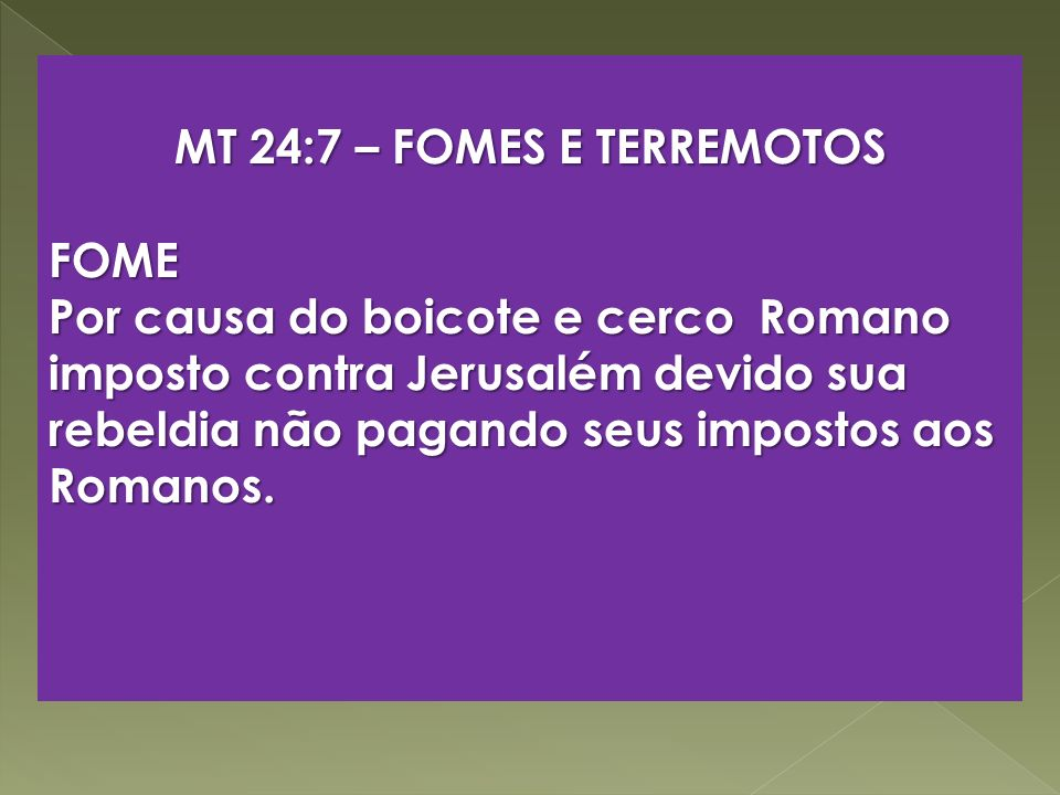 MT 24:7 – FOMES E TERREMOTOS