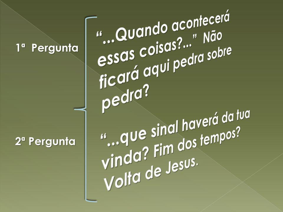 ...que sinal haverá da tua vinda Fim dos tempos Volta de Jesus.