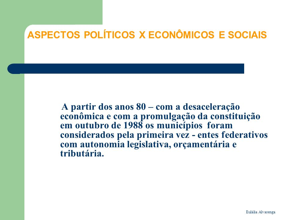 ASPECTOS POLÍTICOS X ECONÔMICOS E SOCIAIS