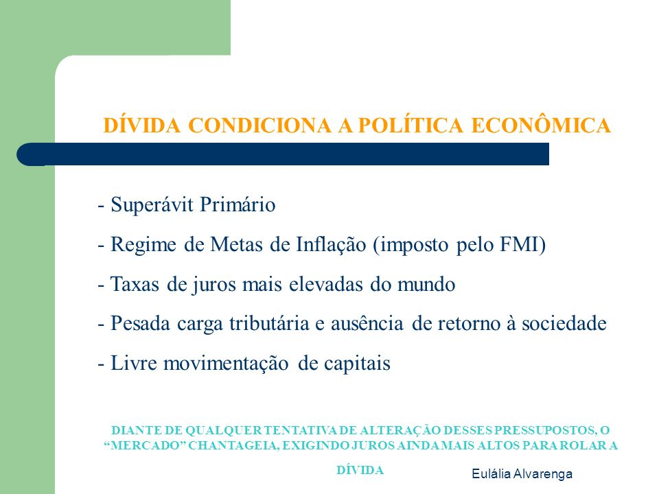 DÍVIDA CONDICIONA A POLÍTICA ECONÔMICA
