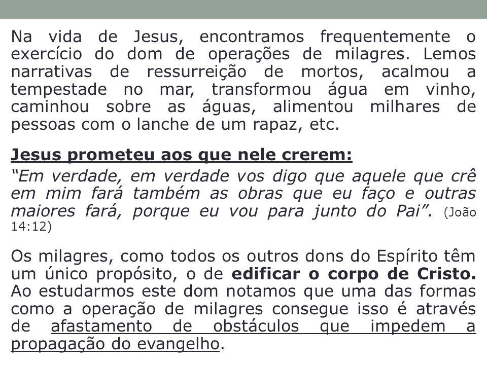 Na vida de Jesus, encontramos frequentemente o exercício do dom de operações de milagres.