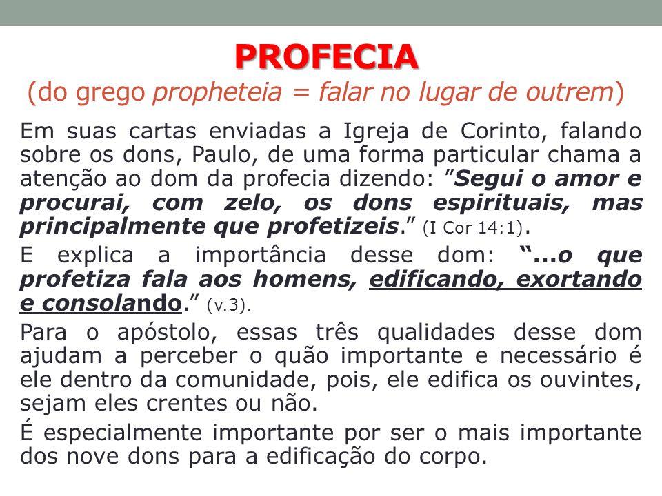 PROFECIA (do grego propheteia = falar no lugar de outrem)