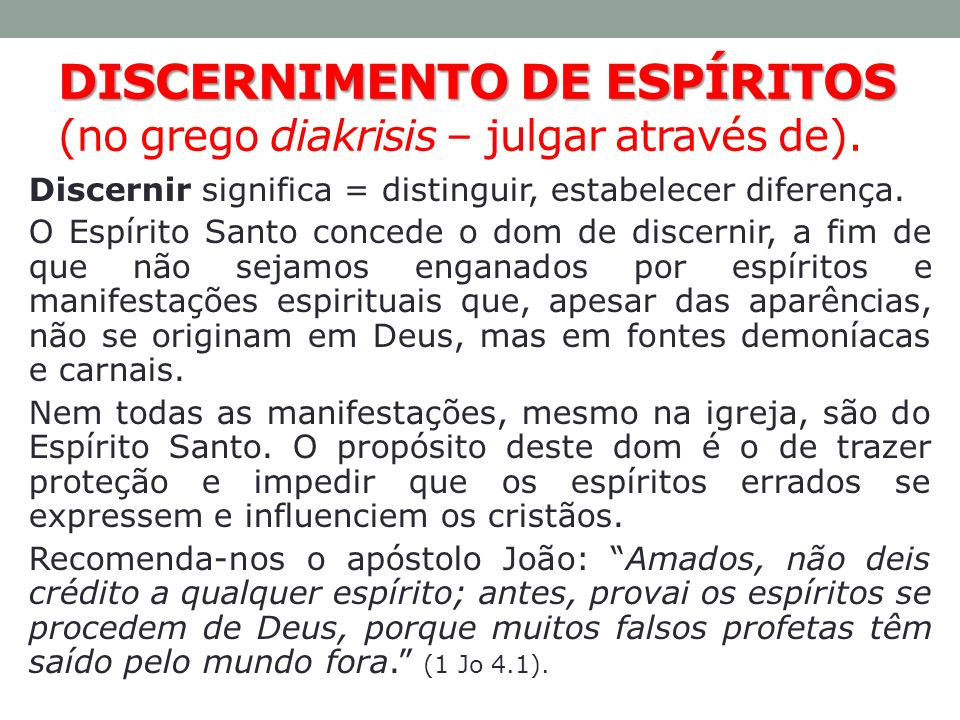 DISCERNIMENTO DE ESPÍRITOS (no grego diakrisis – julgar através de).