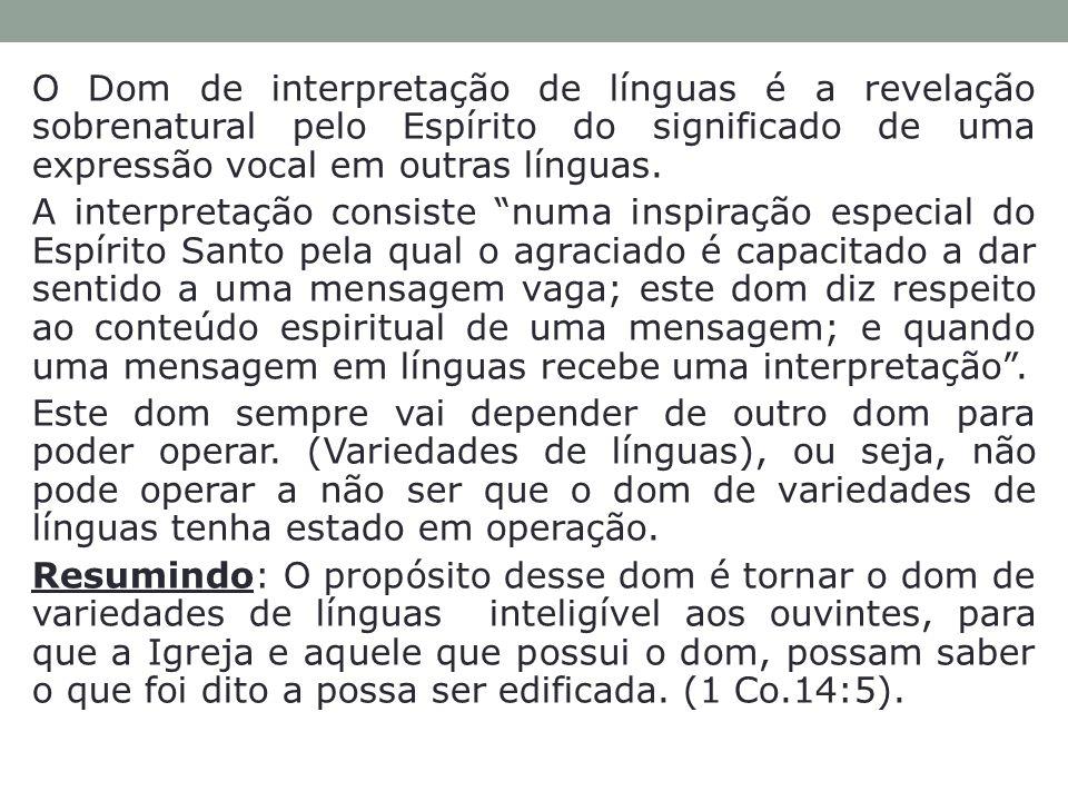 O Dom de interpretação de línguas é a revelação sobrenatural pelo Espírito do significado de uma expressão vocal em outras línguas.