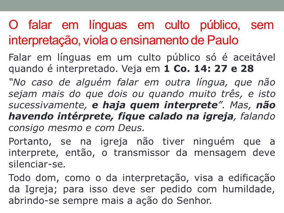 O falar em línguas em culto público, sem interpretação, viola o ensinamento de Paulo
