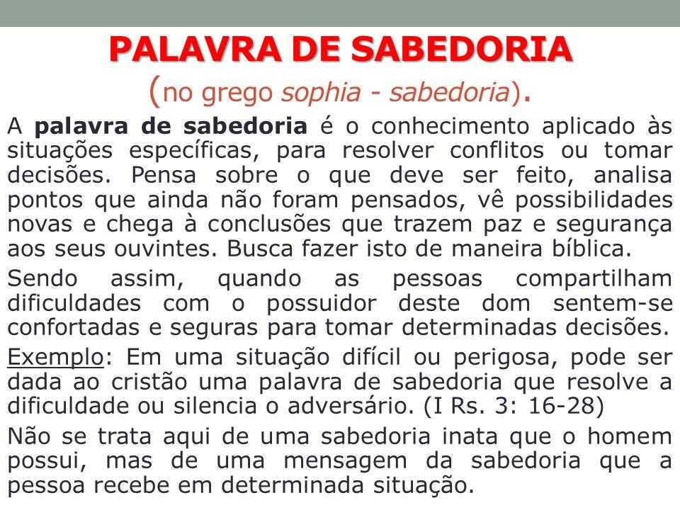 PALAVRA DE SABEDORIA (no grego sophia - sabedoria).
