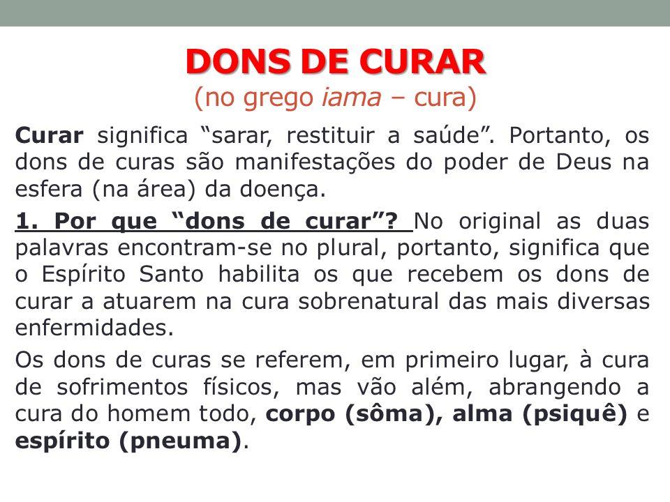 DONS DE CURAR (no grego iama – cura)