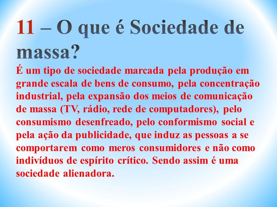 11 – O que é Sociedade de massa