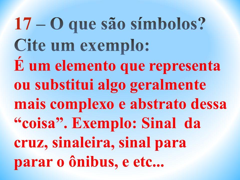 17 – O que são símbolos.