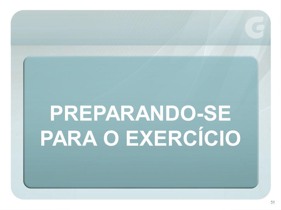 PREPARANDO-SE PARA O EXERCÍCIO