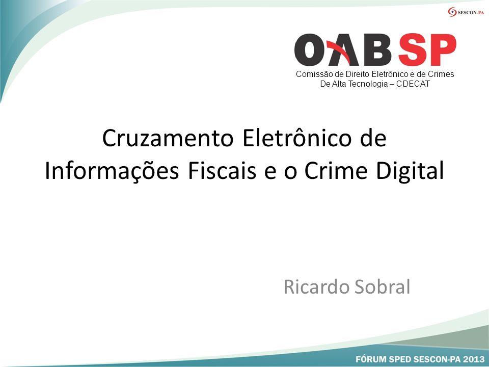 Cruzamento Eletrônico de Informações Fiscais e o Crime Digital