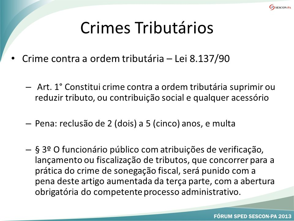 Crimes Tributários Crime contra a ordem tributária – Lei 8.137/90