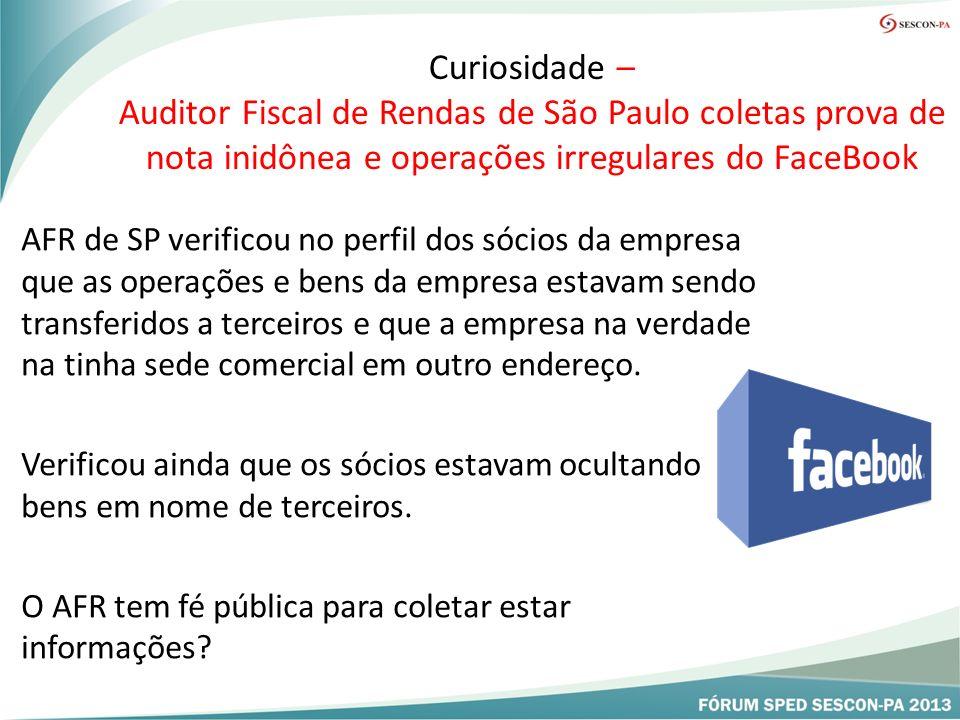 Curiosidade – Auditor Fiscal de Rendas de São Paulo coletas prova de nota inidônea e operações irregulares do FaceBook